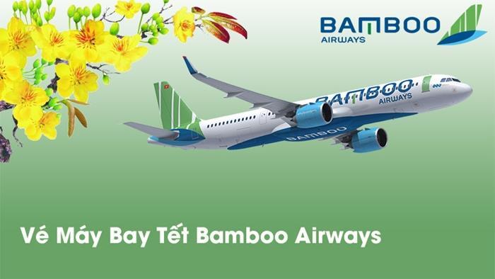 Đặt vé máy bay Tết 2020 giá rẻ hãng Bamboo Airways